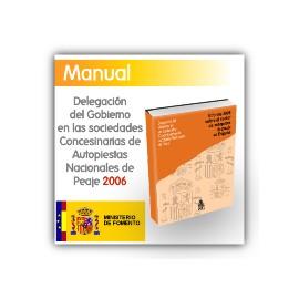 Delegación del Gobierno en las Sociedades Concesionarias de Autopistas Nacionales de Peaje. Informe 2006.