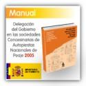 Delegación del Gobierno en las Sociedades Concesionarias de Autopistas Nacionales de Peaje. Informe 2005.